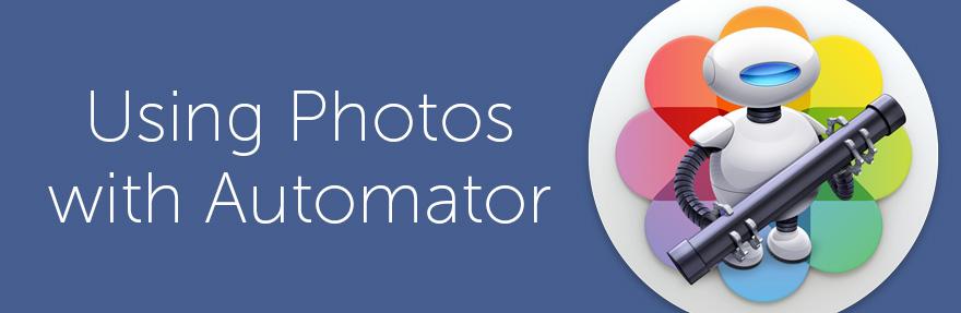 Photos + Automator